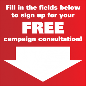 Sign Up For Your FREE Campaign Consultation